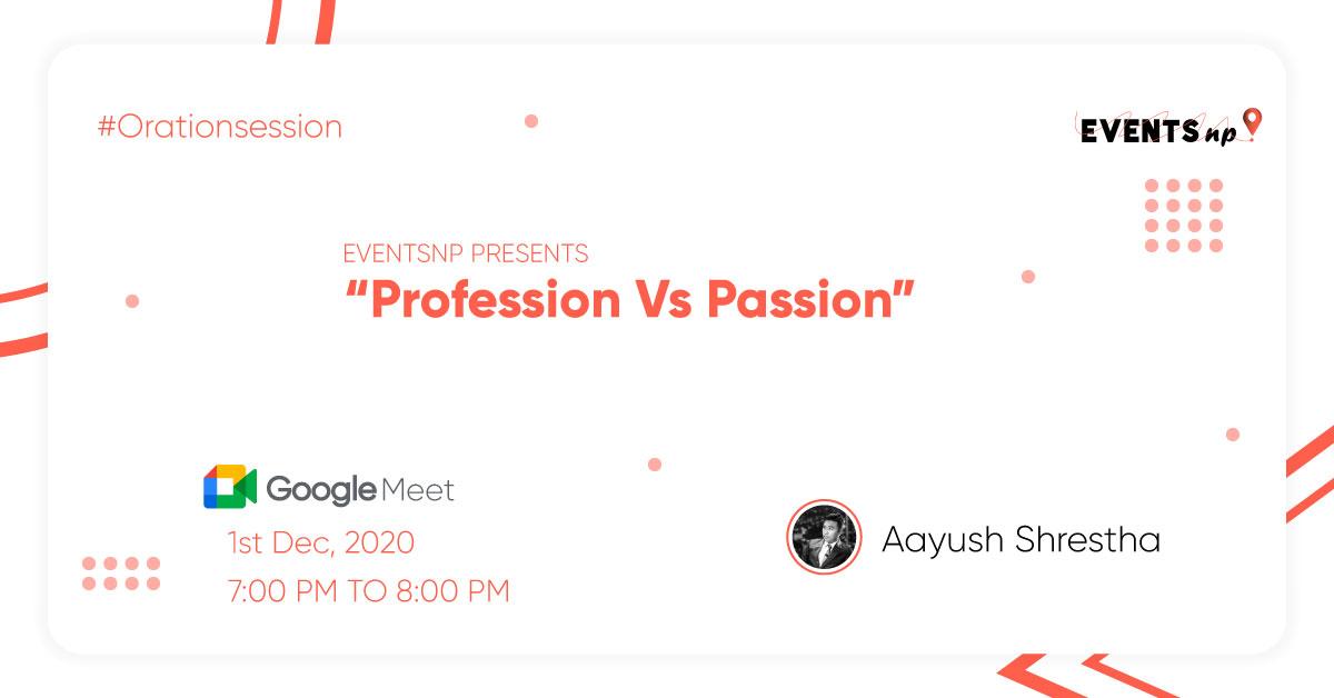 passion vs profession oration Sessions aayush shrestha